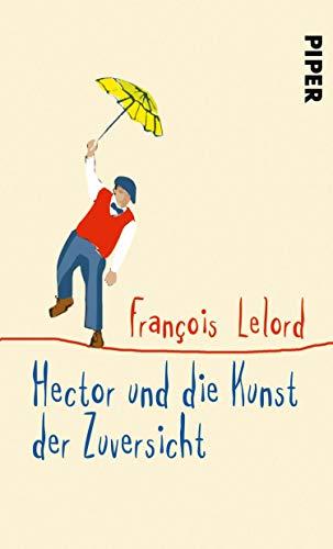 Hector und die Kunst der Zuversicht (Hectors Abenteuer 8)
