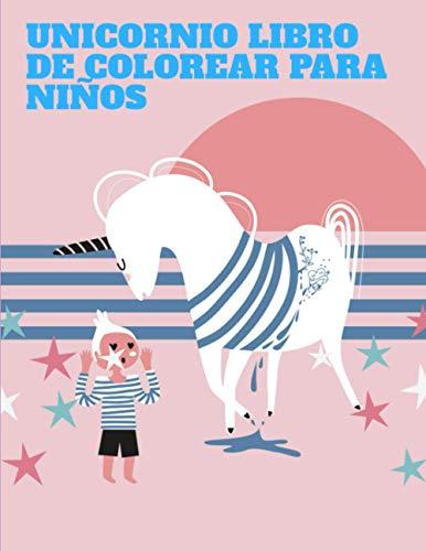 Unicornio Libro de Colorear para Niños: Libro de Colorear para Niños 2021 ,Más de 50 páginas para colorear con hermosos y cariñosos Unicornios! (Regalos para niños, tamaño grande)
