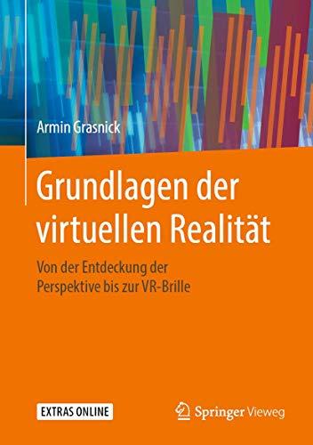 Grundlagen der virtuellen Realität: Von der Entdeckung der Perspektive bis zur VR-Brille