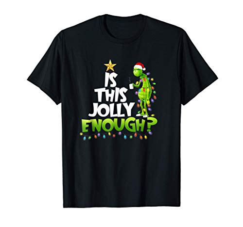 G.rinch Is this jolly enough Noel merry christmas T-Shirt