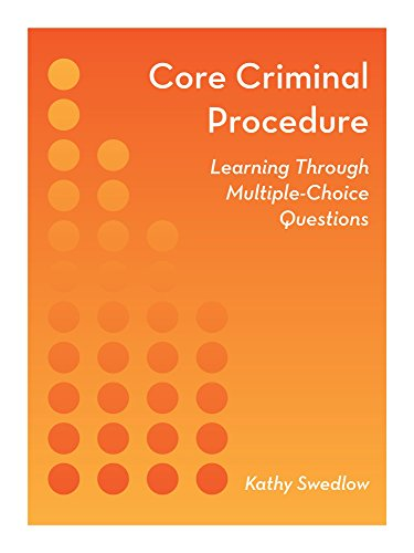 Compare Textbook Prices for Core Criminal Procedure: Learning Through Multiple-Choice Questions  ISBN 9781632838797 by Kathy Swedlow
