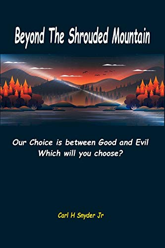 Beyond The Shrouded Mountain: Our Choice is between Good and Evil - Which will you choose? (English Edition)