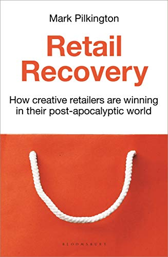 Retail Recovery: How Creative Retailers Are Winning in Their Post-Apocalyptic World