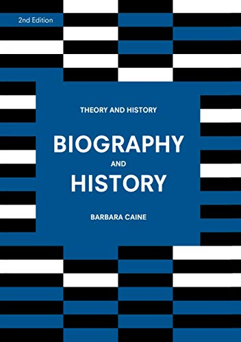 Compare Textbook Prices for Biography and History Theory and History 2nd ed. 2019 Edition ISBN 9781137611161 by Caine, Barbara