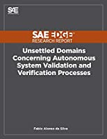 Unsettled Domains Concerning Autonomous System Validation and Verification Processes