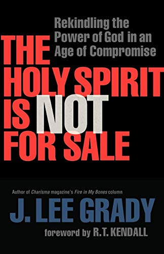 Image of Holy Spirit Is Not for Sale, The: Rekindling the Power of God in an Age of Compromise