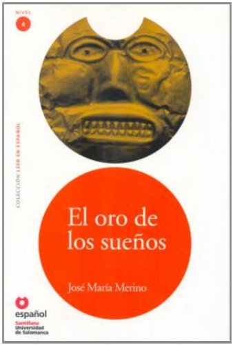 El Oro de Los Suenos (Ed11 +Cd) (the Gold of Dreams) (Leer en Espanol, Nivel 4 / Read in Spanish, Level 4)