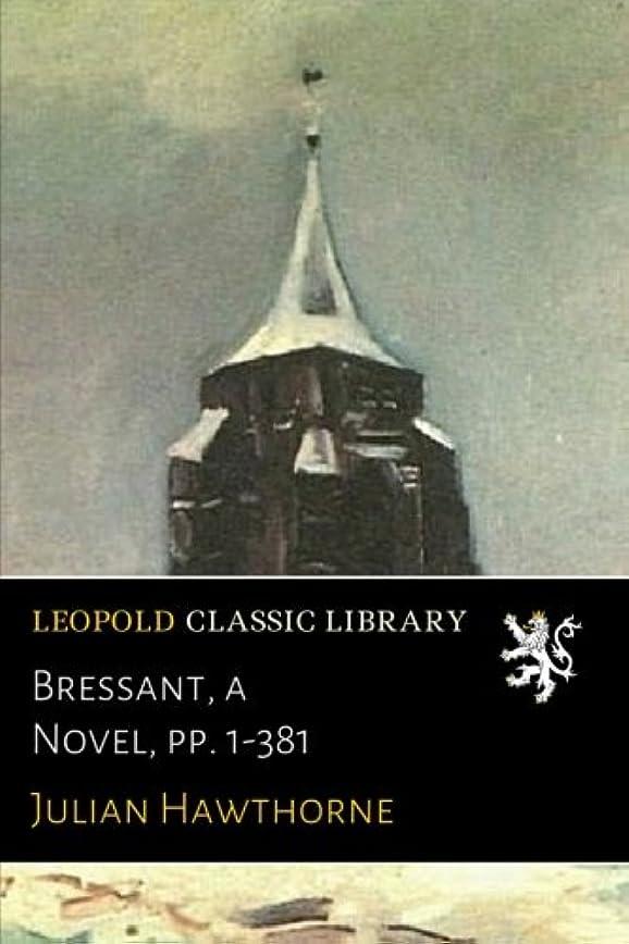 マティス区大人Bressant, a Novel, pp. 1-381