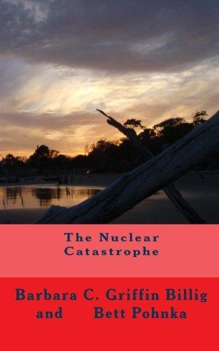 The Nuclear Catastrophe: A Fiction Novel of Survival (Nuclear Fiction Novels of Survival, Band 1)