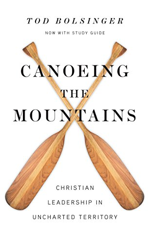 Compare Textbook Prices for Canoeing the Mountains: Christian Leadership in Uncharted Territory Expanded Edition ISBN 9780830841479 by Bolsinger, Tod