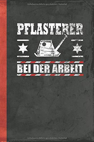 Pflasterer bei der Arbeit: Notizbuch Liniert (Pflaster Schreibwaren) (German Edition)