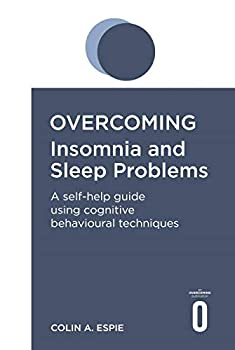 Overcoming Insomnia and Sleep Problems  A self-help guide using cognitive behavioural techniques  Overcoming Books