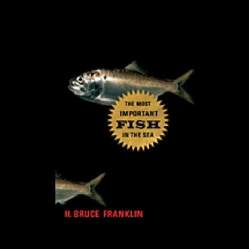Most Important Fish in the Sea                   By:                                                                                                                                 Bruce H. Franklin                               Narrated by:                                                                                                                                 Bruce H. Franklin                      Length: 7 hrs and 46 mins     1 rating     Overall 3.0
