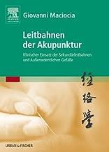 Leitbahnen der Akupunktur: Klinischer Einsatz der Sekundärleitbahnen und Außerordentlichen Gefäße (German Edition)