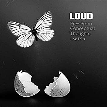 Free from Conceptual Thoughts (Live Edits)