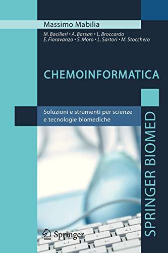 Chemoinformatica: Soluzioni e Strumenti per Scienze e Tecnologie Biomediche (Italian Edition)