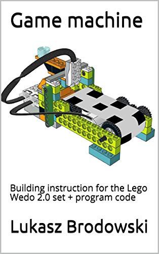 Game machine: Building instruction for the Lego Wedo 2.0 set + program code (English Edition)