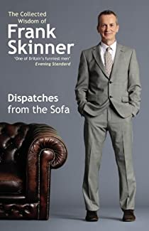 Dispatches From The Sofa - The Collected Wisdom Of Frank Skinner