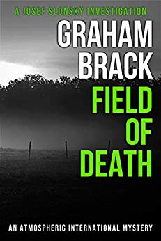 Field of Death: An atmospheric international mystery (Josef Slonský Investigations Book 4) by [Graham Brack]