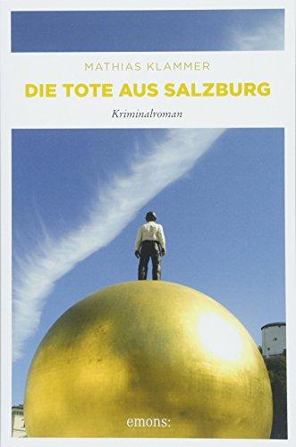 Die Tote aus Salzburg: Kriminalroman (Hofer)