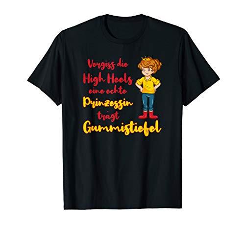 Vergiss die High Heels eine Prinzessin trägt Gummistiefel T-Shirt
