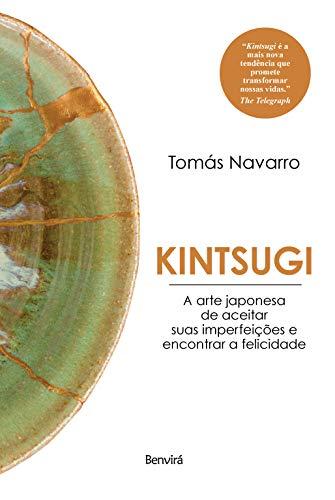 Kintsugi: A arte japonesa de aceitar suas imperfeições e encontrar a felicidade