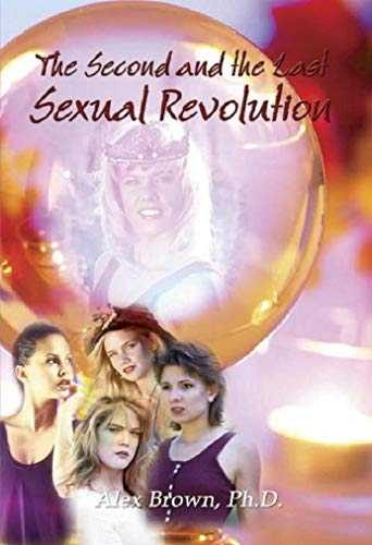 The Second and the Last Sexual Revolution (English Edition)
