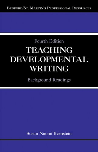 Teaching Developmental Writing: Background Readings (Bedford/St. Martin's Professional Resources)