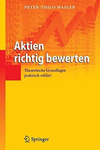 Download Aktien richtig bewerten: Theoretische Grundlagen praktisch erklaert 3642320775