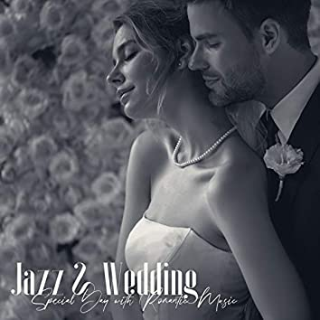 Jazz & Wedding: Special Day with Romantic Music, Lovely Wedding Party, Sounds for Love