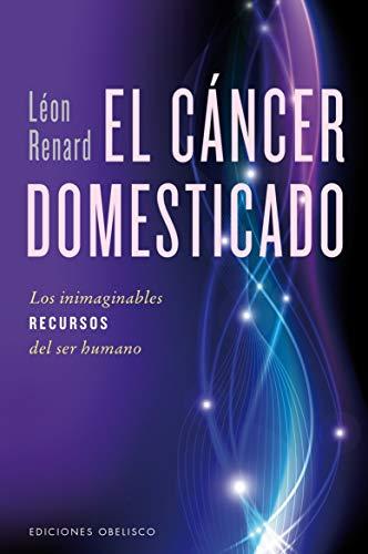 El cáncer domesticado (SALUD Y VIDA NATURAL) (Spanish Edition)