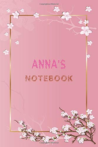 Anna's Notebook: Women Perfect floral diarie / Lined Personalized journal notebook For Girls, Anna journal, 120 Pages With Lined Pages 6x9, nature ... Gifts Taking Notes, diary and Notes Gift