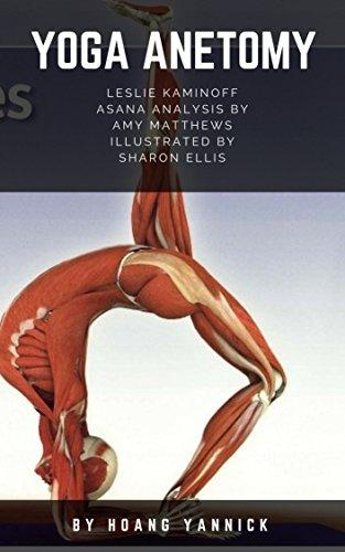 YOGA ANETOMY: Leslie Kaminoff Asana Analysis by Amy Matthews (English Edition)