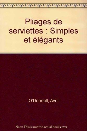 PLIAGES DE SERVIETTES SIMPLES ET ELEGANTS: Simples et élégants