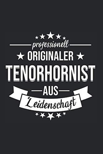 Tenorhorn Spruch Notizbuch: 120 Seiten Liniert - Tenorhornist Horn Hornist Blasinstrument