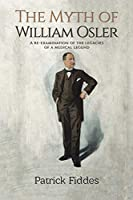The Myth of William Osler