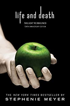 Life and Death: Twilight Reimagined by [Stephenie Meyer]