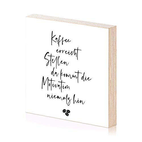 Kaffee Motivation Spruch Barista Holzbild für die Küche 15x15 zum hinstellen oder aufhängen als Geschenk oder Geschenkidee zum Geburtstag Wand-Deko Wand-Bild
