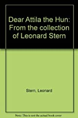 Dear Attila the Hun: From the collection of Leonard Stern Paperback