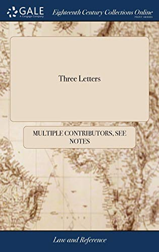 Three Letters: The First Addressed to the Merchants and Gentlemen of the Reprisal Association, Upon the Subject of Fitting Out Privateers from the ... Second Is Addressed to the Russian Ambassador