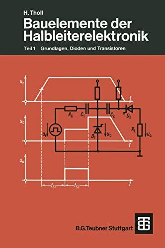 Bauelemente der Halbleiterelektronik: Teil 1 Grundlagen, Dioden und Transistoren (Leitfaden der Elektrotechnik) (German Edition) (Leitfaden der Elektrotechnik (3), Band 3)