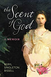 The Scent of God: A Memoir