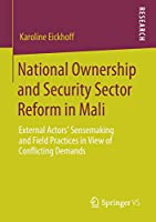 National Ownership and Security Sector Reform in Mali: External Actors' Sensemaking and Field Practices in View of Conflicting Demands