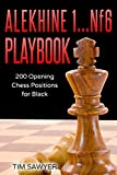 Alekhine 1...nf6 Playbook: 200 Opening Chess Positions For Black (chess Opening Playbook)-Sawyer, Tim