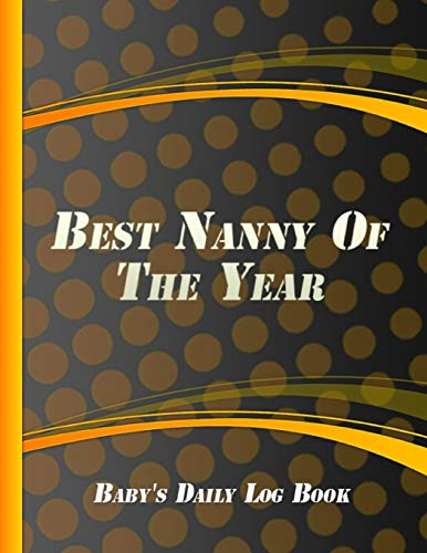 Best Nany Of The Year: Baby Tracker Logbook for Newborns   My Child's Health Record Keeper   Large Format