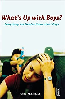 What's Up with Boys?: Everything You Need to Know about Guys (invert)