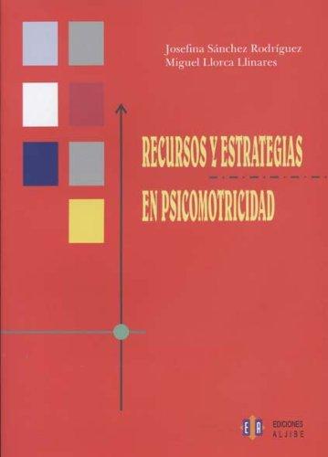 Recursos y estrategias en psicomotricidad (Spanish Edition)