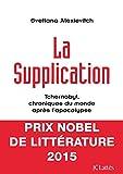 La supplication - Tchernobyl, chroniques du monde après l'apocalypse (Essais et documents) - Format Kindle - 5,99 €