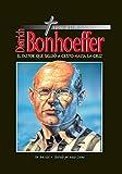DIETRICH BONHOEFFER-El pastor que siguió a Cristo hasta la cruz (Spanish Edition)
