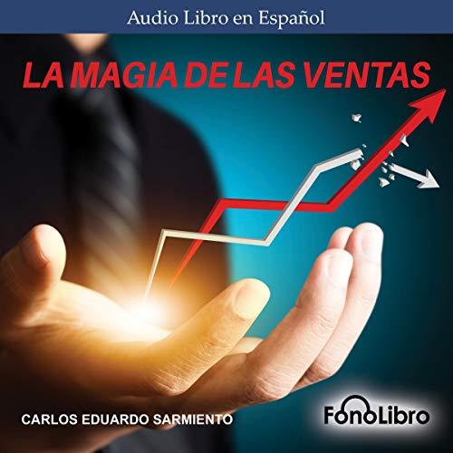 La magia de las ventas [The Magic of Sales] audiobook cover art